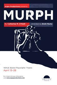 'Murph' continues through April 28 at the Boston Playwrights' Theatre