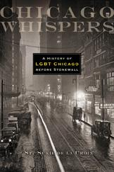 Chicago Whispers - A History of LGBT Chicago before Stonewall