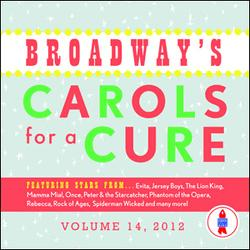 Broadway's Carols For A Cure 2012: Volume 14