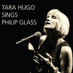 Glass: Tara Hugo Sings Philip Glass