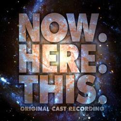 Now.Here.This. - Original Cast Recording