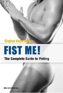 Fist Me! - The Complete Guide To Fisting