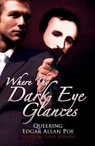 Where Thy Dark Eye Glances - Queering Edgar Allan Poe