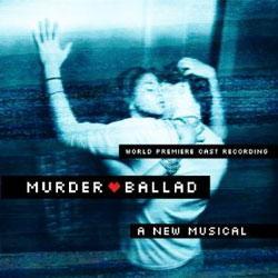 Murder Ballad - Original Cast Recording