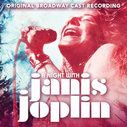 A Night With Janis Joplin - Original Broadway Cast Recording