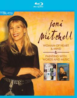 Joni Mitchell: Woman Of Heart & Mind / Painting With Words And Music