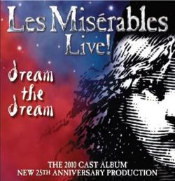 Les Miserables Live! Dream The Dream