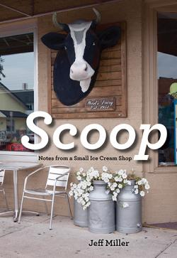 Scoop: Notes From A Small Town Ice Cream Shop