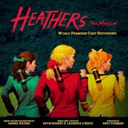 Heathers - World Premiere Cast Recording