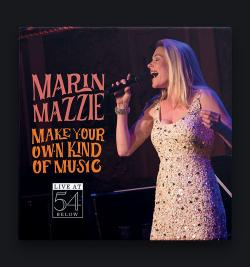 Marin Mazzie - Make Your Own Kind Of Music - Live At 54 Below