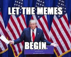 Dumb-Ass Lists: Our Favorite Trump for President Memes