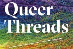 'Queer Threads': New Book Highlights LGBT Fiber Artists