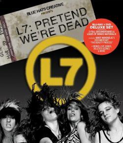 'L7: Pretend We're Dead' Documentary Released Worldwide