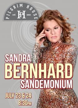 Sandra Bernhard Brings 'Sandemonium' To Provincetown July 23 - 24