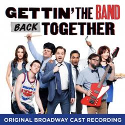 Gettin' The Band Back Together - Original Broadway Cast Recording