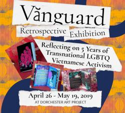 Vanguard Retrospective Exhibition' Celebrates 5 Years of Transnational LGBTQ Vietnamese Activism
