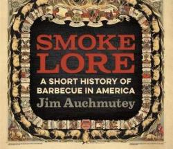 'Smokelore': A Tasty History of Barbecue, Food and Culture