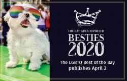 BESTIES 2020: The LGBTQ Best of the Bay publishes April 2