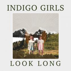 Review: 'Look Long' is Another Brave Entry in the Indigo Girls' Adventurous and Thoughtful Body of Work