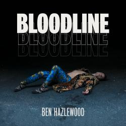 Review: Ben Hazlewood's 'Bloodline' is Inspired and Should Please Fans of Contemporary Pop