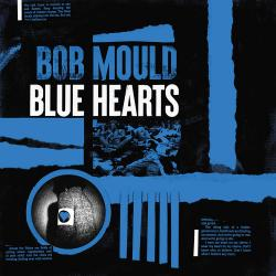 Review: With 'Blue Hearts,' Bob Mould's Music and Messaging are Perfectly in Sync
