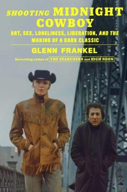 Review: 'Shooting Midnight Cowboy' a Meticulous Deep Dive into an American Classic