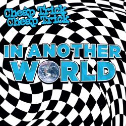 Review: 'In Another World' Another Great Album from Cheap Trick
