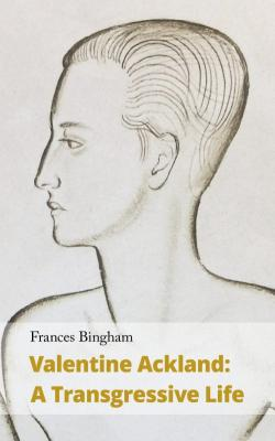 Review: Frances Bingham's 'Valentine Ackland: A Transgressive Life' Impeccably Researched, Vividly Detailed