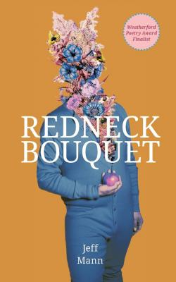 Review: Jeff Mann's 'Redneck Bouquet' a Garden of Intimate Delights