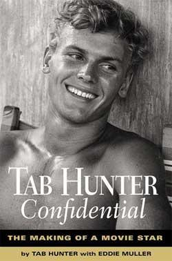 Tab Hunter Confidential : The Making of a Movie Star