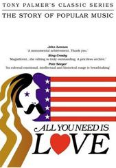 """Tony Palmer's """"All You Need Is Love"""""""