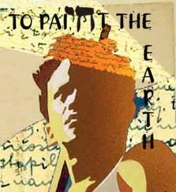 To Paint The Earth (NYMF)