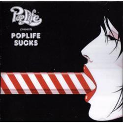 Poplife Presents: Poplife Sucks