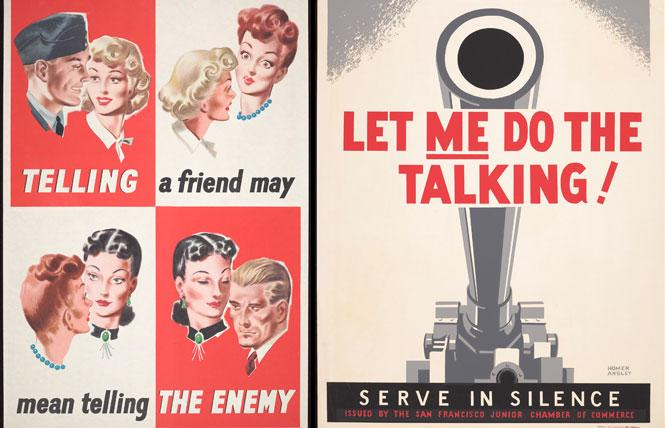 "LEFT: Unidentified artist (British), ""Telling a Friend May Mean Telling the Enemy (Navy),"" ca. 1940-42 . Color lithograph poster. Printed by J. Weiner Ltd., London, for H.M. Stationery Office. Photo: Courtesy of the Fine Arts Museums of San Francisco RIGHT: Homer Ansley, ""Let Me Do the Talking! Serve in Silence,"" 1941-43. Color screenprint poster. Issued by the San Francisco Junior Chamber of Commerce for the Northern California WPA Art Program, San Francisco. Photo: Courtesy of the Fine Arts Museums of San Francisco"