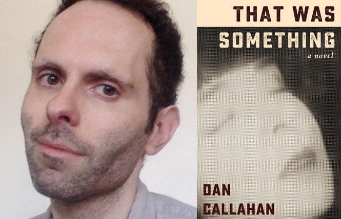 """That Was Something"" author Dan Callahan. Photo: Squares & Rebels"