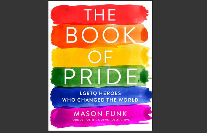 """The Book of Pride: LGBTQ Heroes Who Changed The World"""