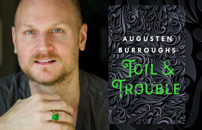 'Toil & Trouble' author Augusten Burroughs.