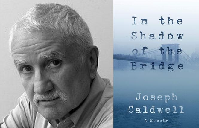 'In the Shadow of the Bridge' author Joseph Caldwell photo: Delphinium Books