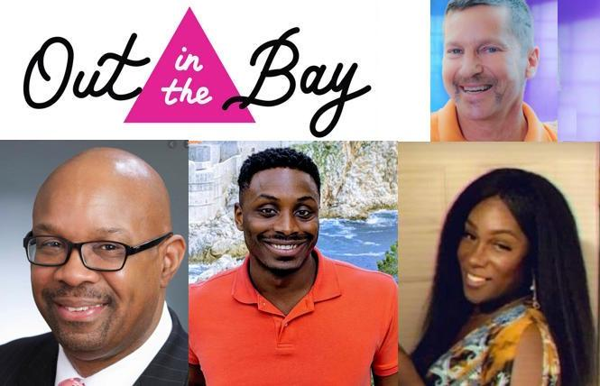 Out in the Bay host Eric Jansen (upper) and guests (L-R) Earl Fowlkes Jr., Tuquan Harrison and Janelle Luster.