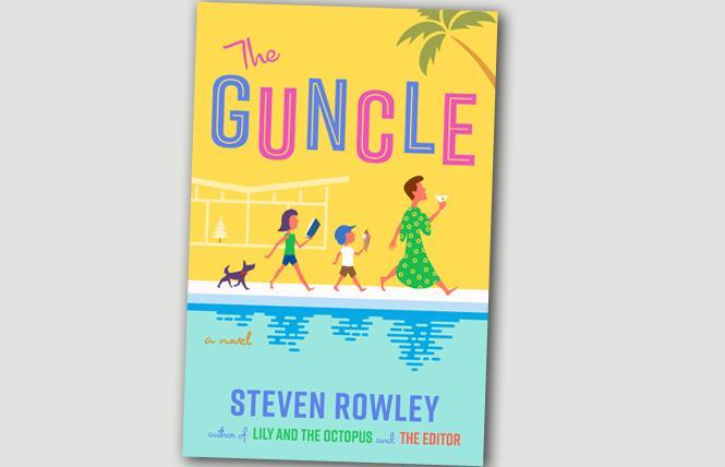 """""""The Guncle,"""" Steven Rowley's latest novel, was published May 25, 2021. Photo:  Courtesy of G.P. Putnam's Sons"""