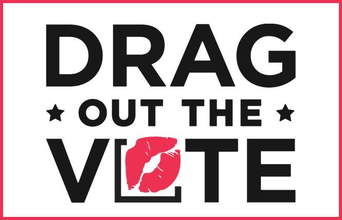 Drag Out The Vote is an official partner of the August 28 March On For Voting Rights taking place in Washington, D.C. and other cities, including Sacramento. Photo: Courtesy Drag Out The Vote