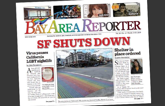 The Bay Area Reporter's cover from March 19, 2020, after a lockdown was ordered due to the COVID-19 pandemic. Photo: Courtesy B.A.R.