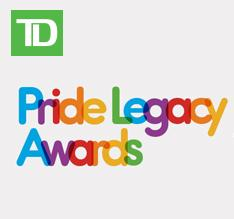 4th Annual TD Pride Legacy Awards Hosted by Barb Snelgrove on Sat June 18
