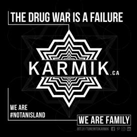"Image shows the words KARMIK inside a white lined pattern. Image also shows the word ""The drug war is a failure"" and ""We are #notanisland"" and ""We are family."""