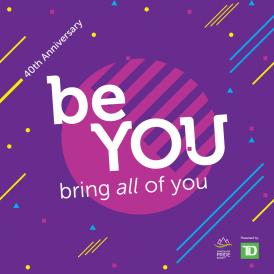 Be You. Bring ALL of you.