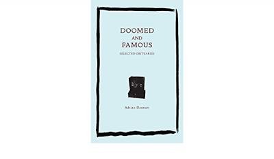 Doomed and Famous: Selected Obituaries