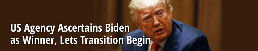 US Agency Ascertains Biden as Winner, Lets Transition Begin