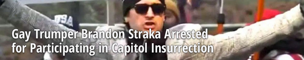 Gay Trumper Brandon Straka Arrested for Participating in Capitol Insurrection