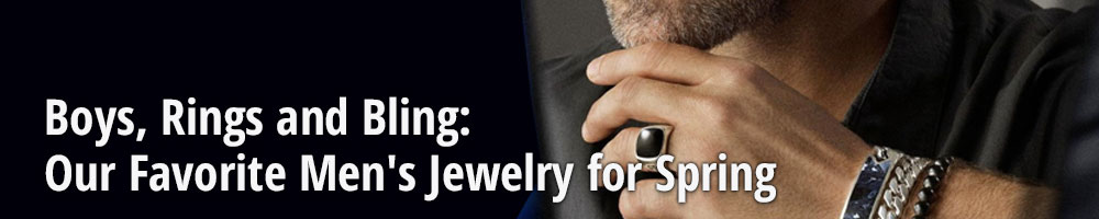 Boys, Rings and Bling: Our Favorite Men's Jewelry for Spring