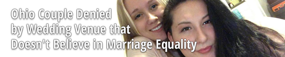 Ohio Couple Denied by Wedding Venue that Doesn't Believe in Marriage Equality